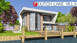 Sketchup Speed Build - Dutch Lake Villa
