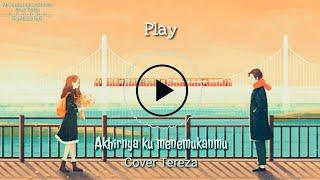 Download Akhirnya Ku Menemukanmu - Naff ( Cover Tereza ) Mp3