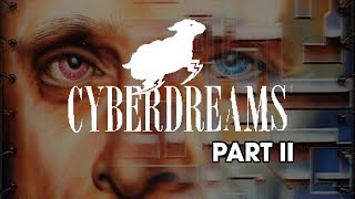 Cyberdreams Part II - RetroStory #05