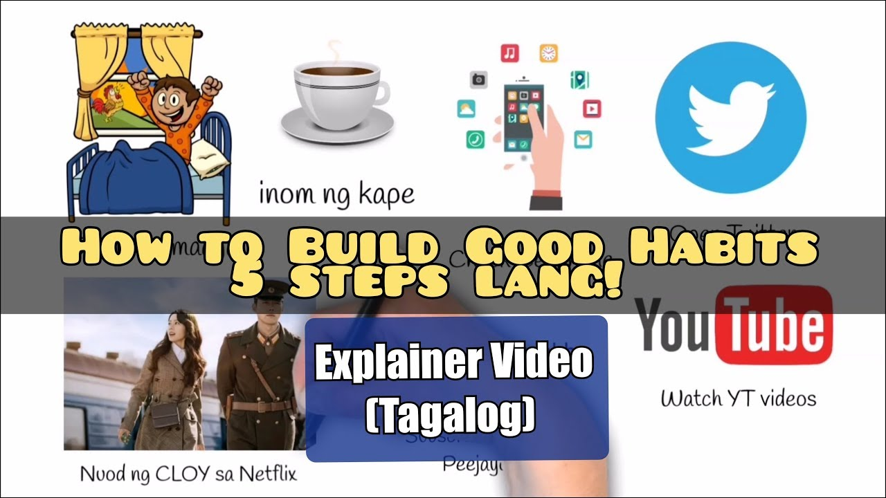 Download Good habits - Explainer Video - Tagalog | Paano ba magbago in 5 Steps? Make a HABIT that will last!