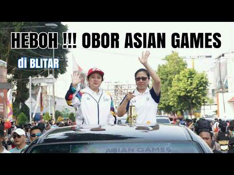 HEBOH !!!! OBOR ASIAN GAMES DI BLITAR