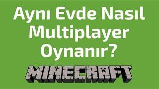 Aynı Evde-Modemde - Çok Oyunculu Minecraft, Multiplayer Minecraft Nasıl Oynanır