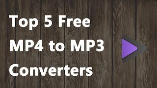 2018 NEW - Top 5 Free MP4 to MP3 Converters