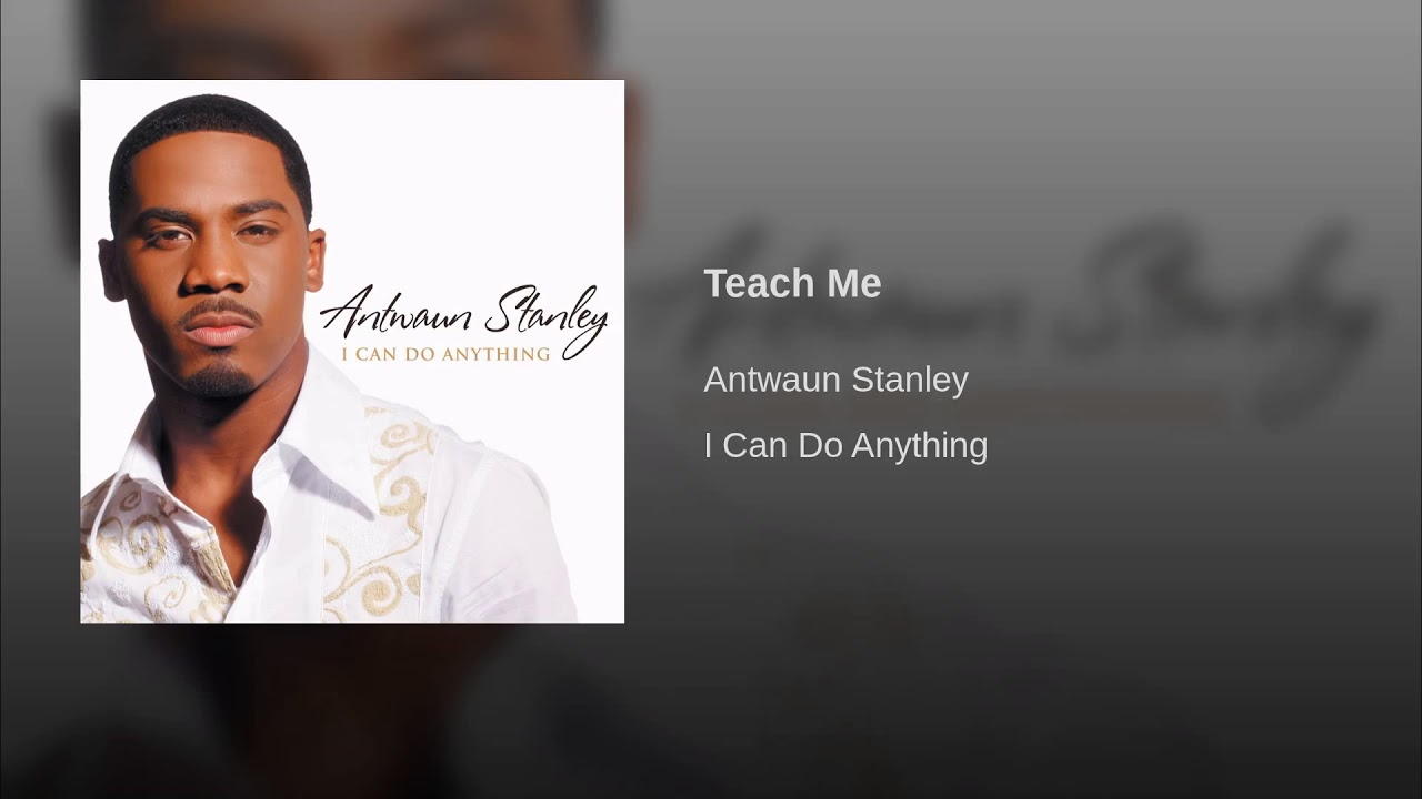 Antwaun stanley teach me lyrics