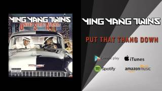 Watch Ying Yang Twins Put That Thang Down video