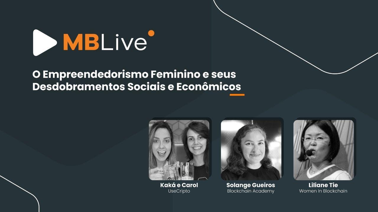 🔴MBLive - O Empreendedorismo Feminino e seus Desdobramentos Sociais e Econômicos