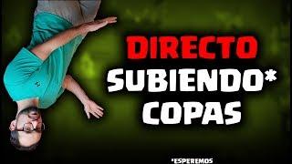 ¡DIRECTO SUBIENDO* COPAS! A POR EL TOP | Malcaide *o bajando