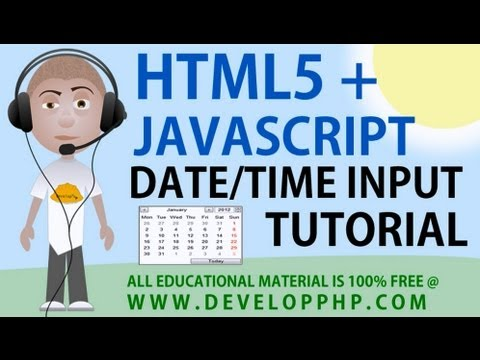 HTML5 + Javascript Date Time Form Input Types Tutorial Date and Time Fields