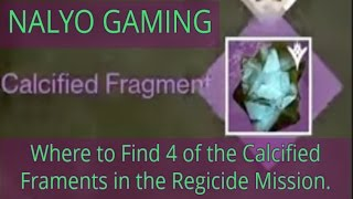 Destiny. 4 Calcified Fragments in the Regicide Mission