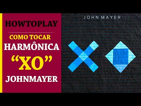 """How To Play"" Como Tocar Harmônica Da Música XO John Mayer (Beyonce)"