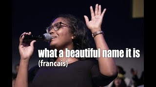 2017 10 29 -  What A Beautiful Name it Is /French (Hillsong)