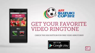 Singapore National Anthem - Video Ringtone: AFF Suzuki Cup 2012