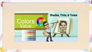 Colors - Lesson on Value - Shades, Tints, and Tones