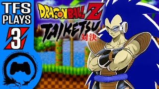 DRAGON BALL Z: TAIKETSU Part 3 - TFS Plays - TFS Gaming