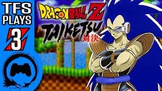 DRAGON BALL Z: TAIKETSU Part 3 - TFS Plays - TFS Gaming