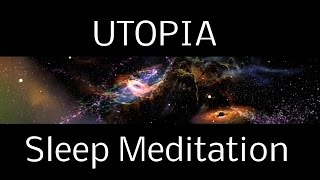 Video Hypnosis UTOPIA SLEEP MEDITATION: A Spoken Guided Meditation into Interstellar Worlds | deep sleep download MP3, 3GP, MP4, WEBM, AVI, FLV Agustus 2017