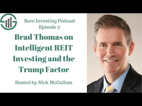 SIP007: Brad Thomas on Intelligent REIT Investing and the Trump Factor