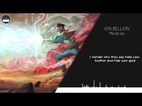 Jon Bellion - Maybe IDK (lyrics)