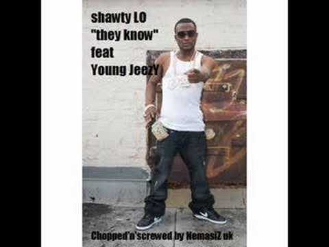 They Know(remix) - Shawty Lo Feat. Young Jeezy/Chopped