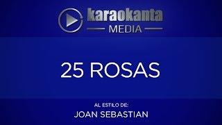 Karaokanta - Joan Sebastian - 25 Rosas