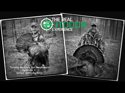 Turkey Hunting For Beginners - Episode 1 - Series Introduction
