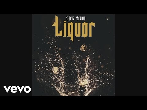 Chris Brown - Liquor (Audio)