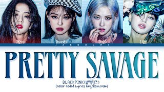 Download lagu BLACKPINK Pretty Savage Lyrics (Color Coded Lyrics)
