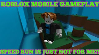 Roblox Mobile Gameplay : I HATE DOING SPEEDRUN