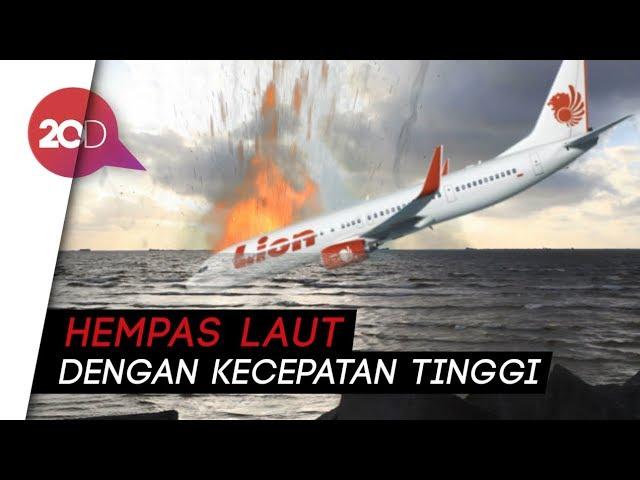 Terungkap! Lion Air JT 610 Pecah Saat Nabrak Air
