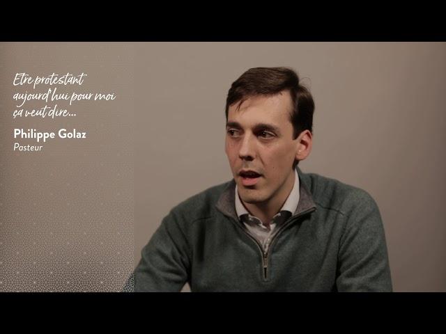 Philippe Golaz : Être protestant pour mois aujourd'hui, ça veut dire...