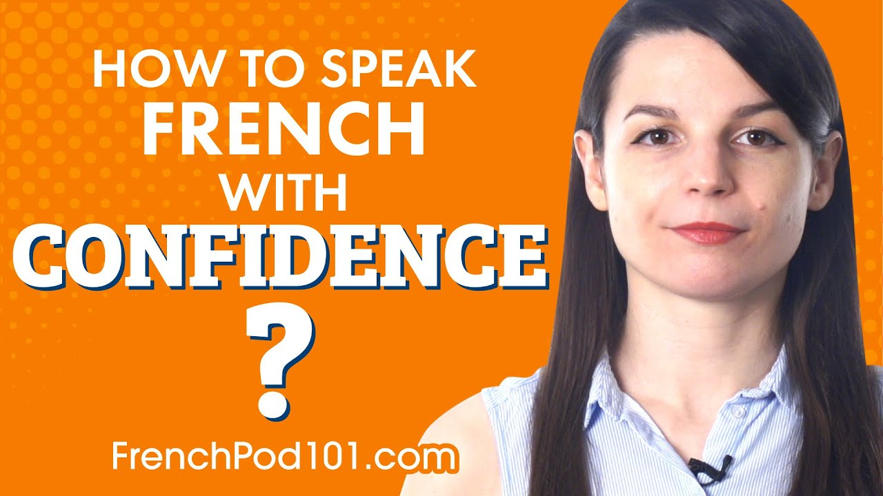 How to speak French with confidence