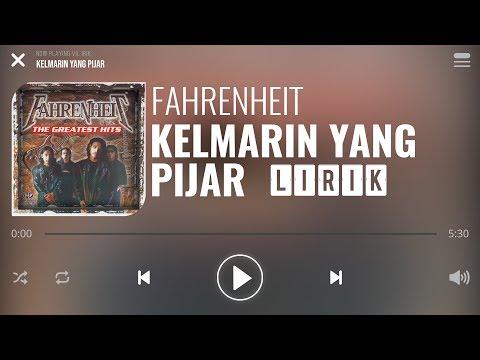 Fahrenheit - Kelmarin Yang Pijar [Lirik]