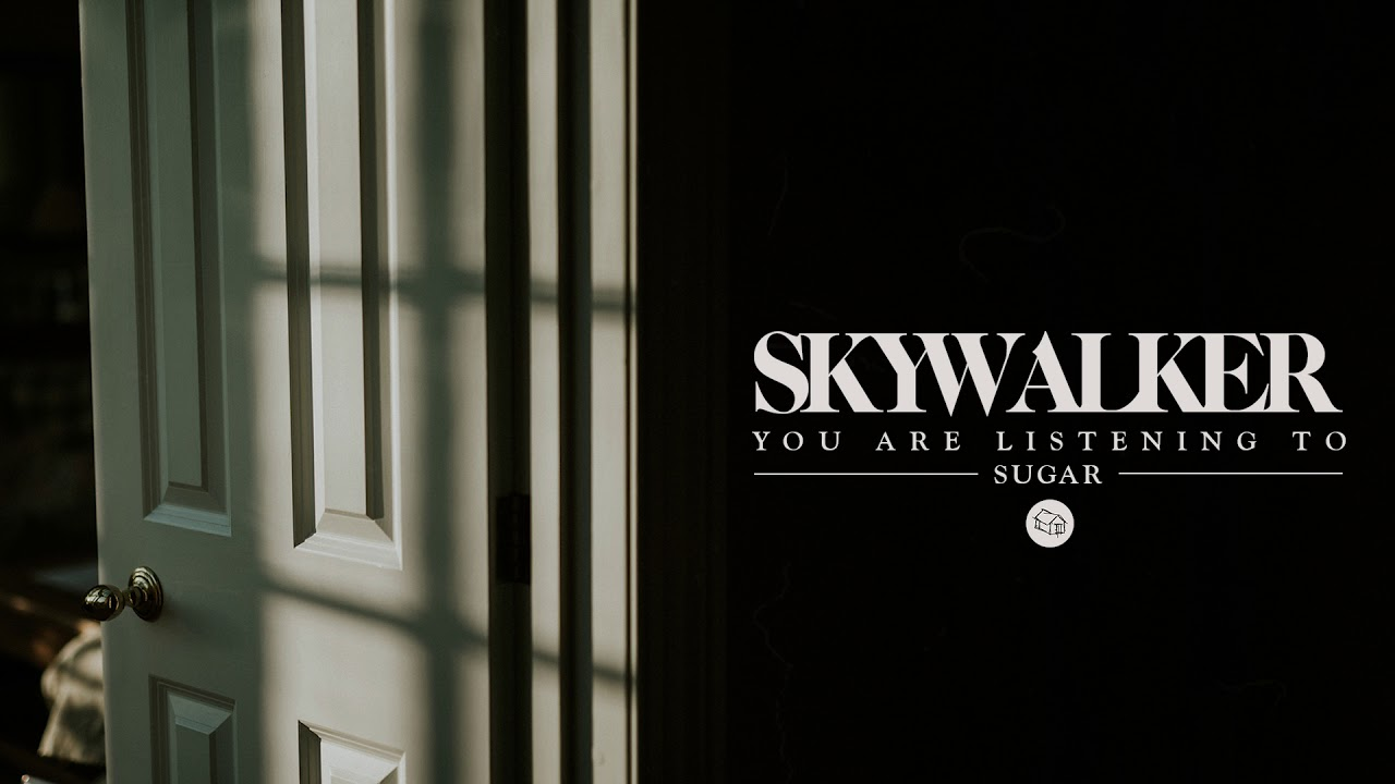 Skywalker - Sugar (Official Stream)