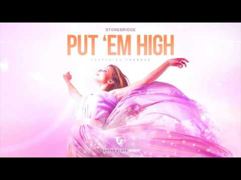 StoneBridge ft Therese - Put 'Em High (Vander Blake Remix)