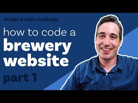 How To Code A Brewery Website - The Markup And Basic Setup [Design & Code] Code Part 1