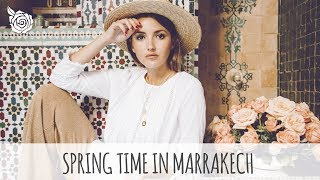 SPRING TIME IN MARRAKECH | ALEXANDRA PEREIRA