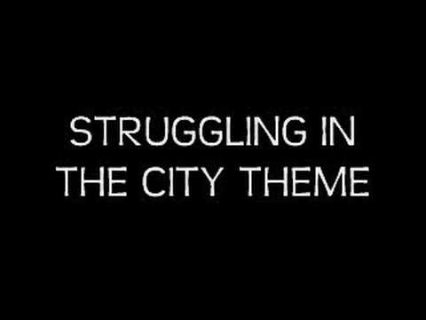 STRUGGLING IN THE CITY THEME (Produced by Mista Preacha)
