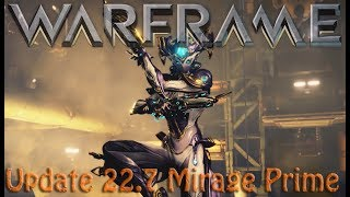 Warframe - Update 22.7 Mirage Prime (Drop Locations)