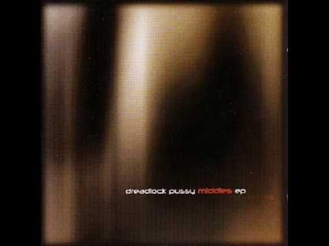Dreadlock Pussy - Descargot (Middles EP)