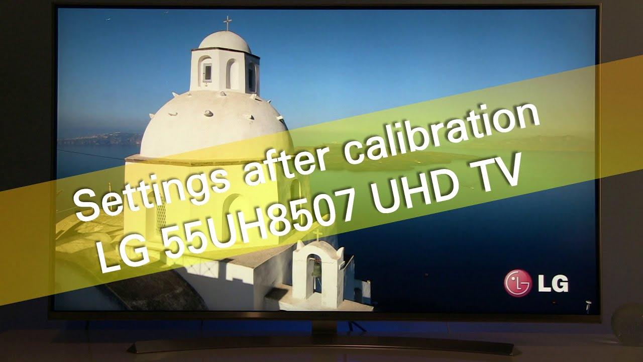 LG 55UH8507 UH8500 UHD TV settings after calibration Free