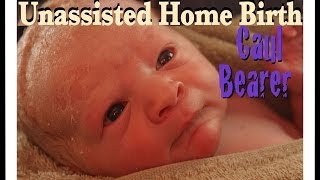 Repeat youtube video Unassisted Home Birth-Born in the Caul! | Murillo Mania
