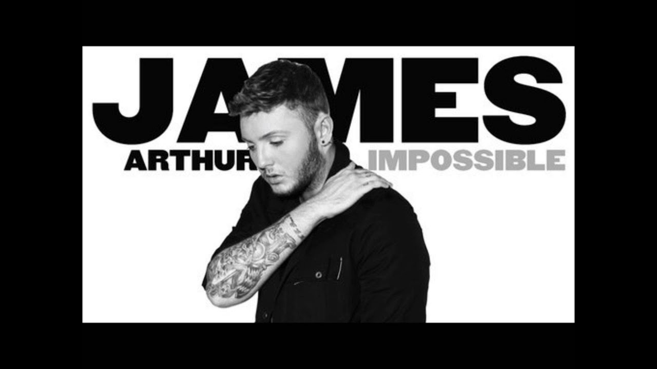 James Arthur-Impossible - YouTube