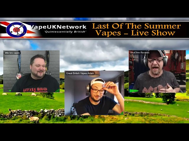 Last of the Summer Vapes - 8/5/2018 - Live vaping and vape related chat, news, reviews and fun