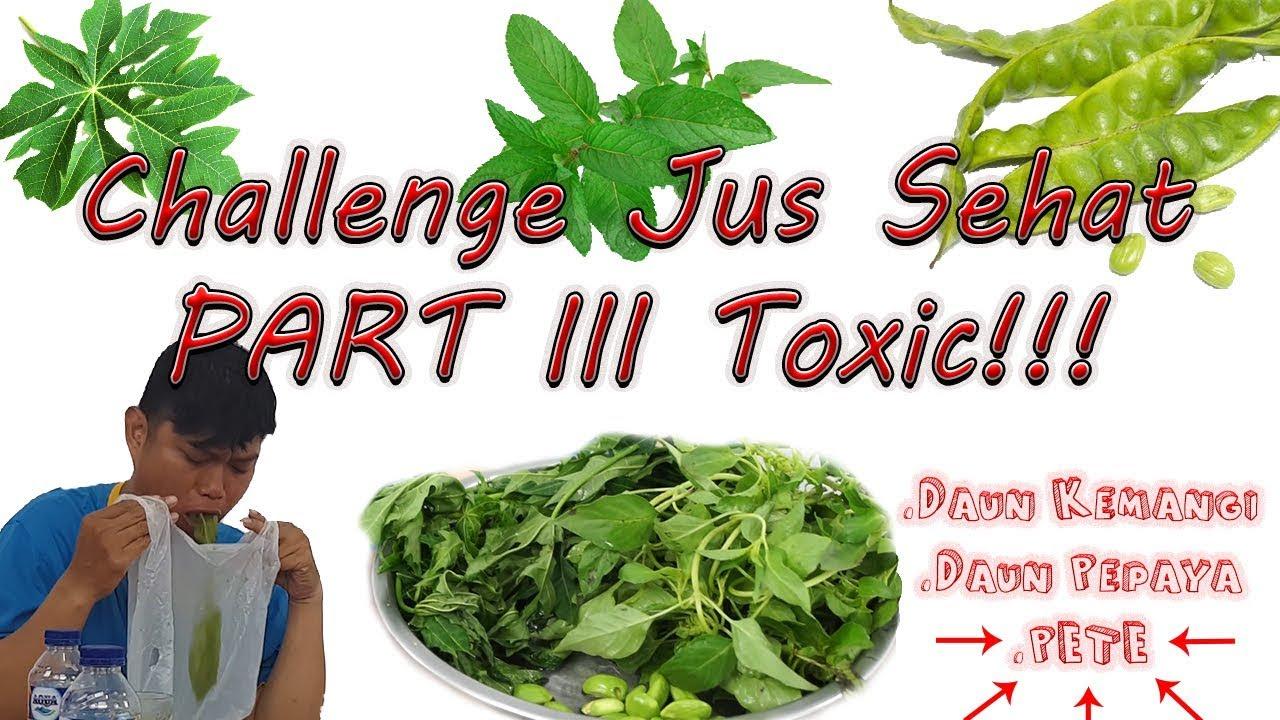 Challenge Jus Sehat Part III (Daun Kemangi, Daun Pepaya, Pete) Sampai  Nangis!!!