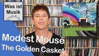 Was genau ist eigentlich Indie Rock? Modest Mouse -  The Golden Casket   Review / Kritik