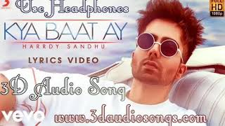 Harrdy Sandhu - Kya Baat Ay   3D Audio Song   Use Headphones