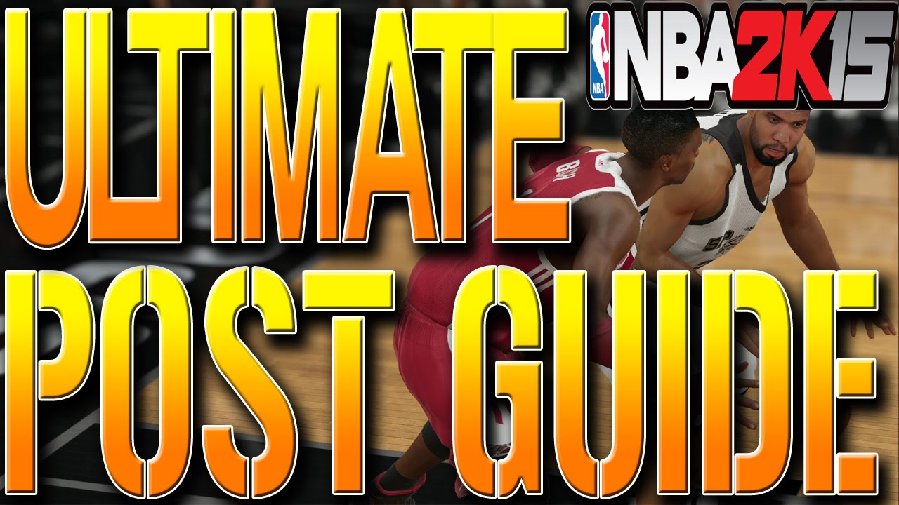 NBA 2K15 TIPS: Ultimate Post Guide - How To Score EVERY TIME In The Post Tutorial - YouTube