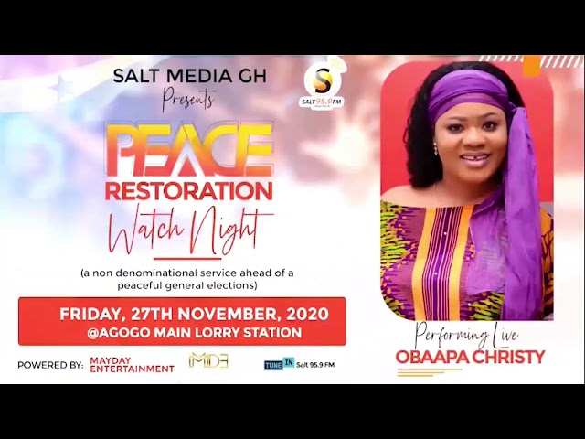 OBAAPA CHRISTY'S PERFORMANCE AT SALT MEDIA GH PEACE RESTORATION WATCH NIGHT