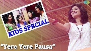 Yere Yere Pausa | New Marathi Rain Song | Kids Special