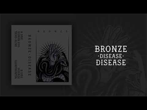 Bronze - Disease  (Disease EP 2019) Mp3
